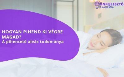 Hogyan pihend ki végre magad? A pihentető alvás tudománya